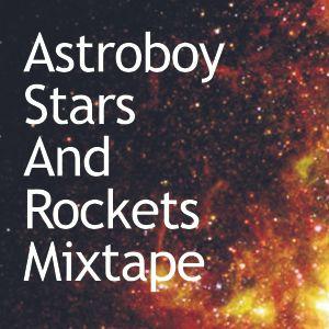 DJ Astroboy - Stars & Rockets Mixtape