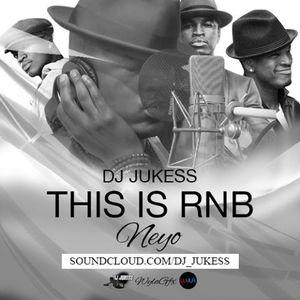 #ThisIsRnB: @NeyoCompound mixed by @DJ_Jukess