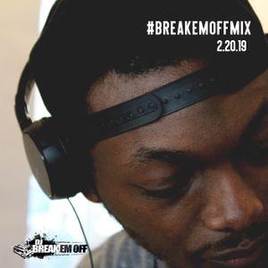 #BREAKEMOFFMIX 2.20.19