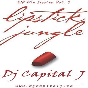 DJ CAPITAL J - LIPSTICK JUNGLE  [VIP BASS MIX #9]
