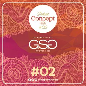 Concept Music Room Podcast #02 - G.S.G (Aug.2018)