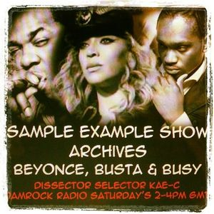 SAMPLE EXAMPLE SHOW (ARCHIVE): BEYONCE, BUSTA & BUSY SIGNAL