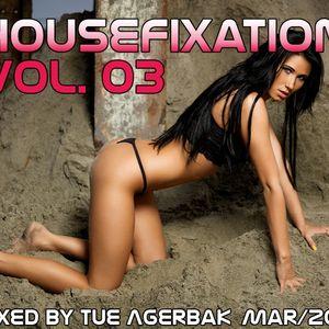 Housefixation Volume 03