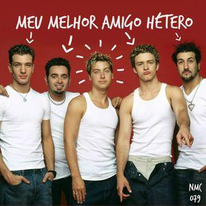 NMC #079 - Meu Melhor Amigo Hétero