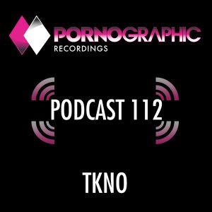 Pornographic Podcast 112 with TKNO