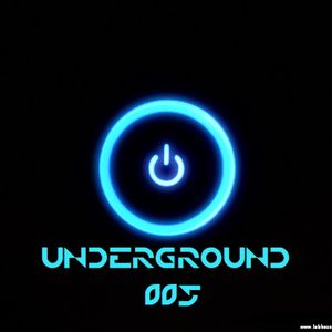 """""UNDERGROUND 005"""" Official Podcast Electronic Music"
