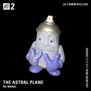 Astral Plane w/ Maral - 7th July 2017
