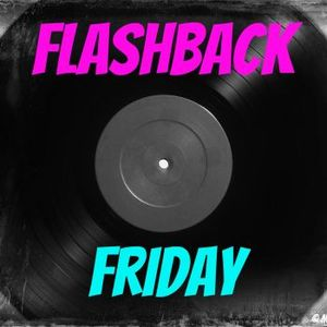 Flashback Fridays by OG SERG