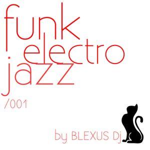Funkeletrojazz by BLEXUS Dj