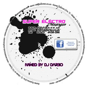 Super Electro - Mixed by DJ Darbo