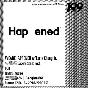 12/06/18 - We Are Happened w/ Lacking Sound Fest., HUH, Yousuke Fuyama & Blackphone 666