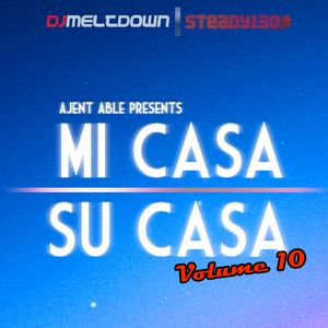 Mi Casa, Su Casa Podcast - Volume 10 - 02.10.12