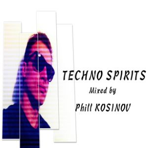 Phill Kosinov - techno spirits SET