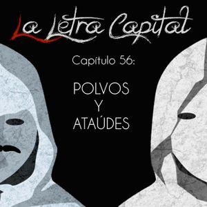 LALETRACAPITAL PODCAST (ONDA LATINA) - CAPÍTULO 56 - POLVOS Y ATAÚDES