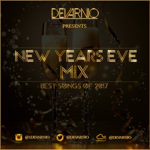 DEVARNIO- NEW YEARS EVE MIX- BEST SONGS OF 2017