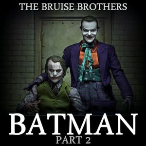 KST Presents: The Bruise Brothers- Batman part 2