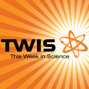 23 March, 2016 – Episode 559 – This Week in Science Podcast (TWIS)
