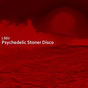 Psychedelic Stoner Disco