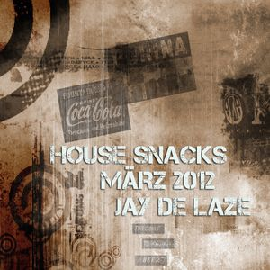 House Snacks März 2012