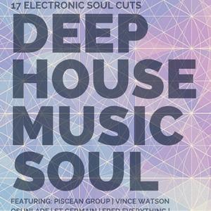 Deep House Music Soul - 17 Warm Electronic Soul Cuts