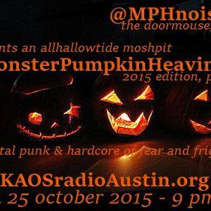 Monster Pumpkin Heaviness 15 pt1 KAOS radio Austin Mosh Pit Hell Metal Punk Hardcore doormouse dmf