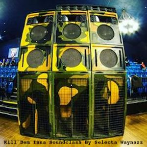 Kill Dem Inna Soundclash