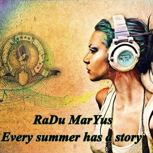 RaDu MarYus - Every summer has a story