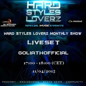 GoliathOfficial - Hard Styles Loverz Monthly Show - Hardstyle.nu - Saturday 11 April 2015
