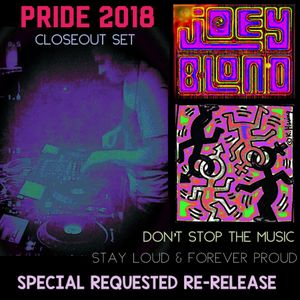 SPECIAL REQUEST RE-RELEASE - DON'T STOP THE MUSIC - PRIDE 2018 LIVE DJ CLOSEOUT SET