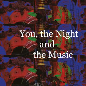 You, the Night and the Music #232