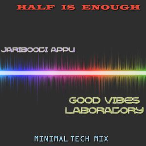 Jaribooti Appu vs [G.V.L] - Half is Enough