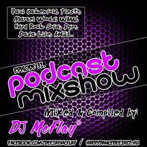 DJ Mcflay® - Podcast Mixshow Episode 31