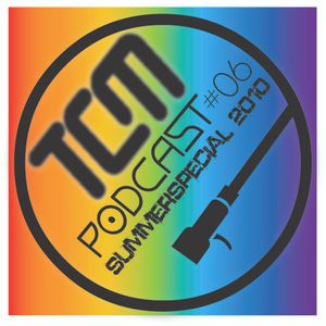 TCMpodcast 06 (SummerSpecial 2010)