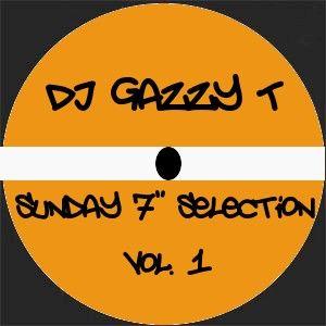 "DJ Gazzy T's Sunday 7"" Selection Vol.1"