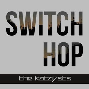 THE KATALYSTS - SWITCH'HOP