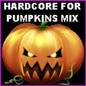 Hardcore for Pumpkins Mix