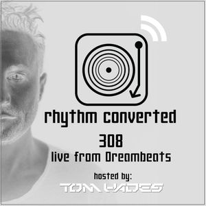 Techno Music | Tom Hades in the Rhythm Convert(ed) Podcast 308 (Live from Dreambeats Festival - BE)