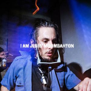 I AM JESSE - MOOMBAHTON