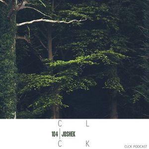 CLCK Podcast 104 - Joshek