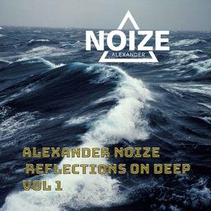 Alexander Noize - Reflections on deep vol 1
