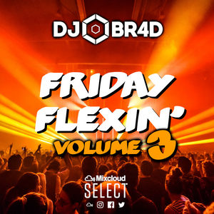 Friday Flexin' Volume 3 - RnB, Hiphop, Pop, Old School, House & Club Classics