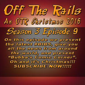 S3E9 - An OTR Christmas 2016