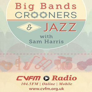 Big Bands, Crooners & Jazz with Sam Harris 4th January 2018