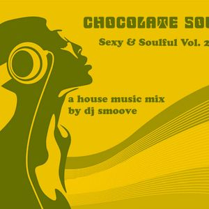 Chocolate Soul presents: Sexy & Soulful Vol. 2 *mixed by dj smoove*