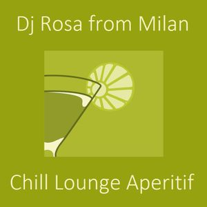 DJ Rosa from Milan - Chill Lounge Aperitif