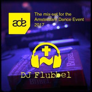 DJ Flubbel - Mixset ADE 2017 (Amsterdam Dance Event)