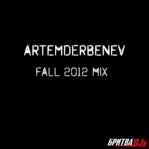ArtemDerbenev - Fall 2012 mix