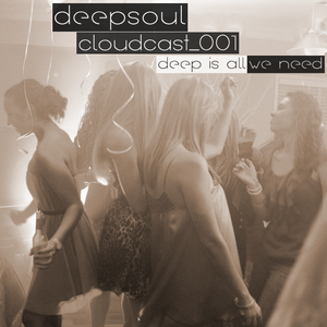 deepsoul cloudcast 001 // in deep we trust
