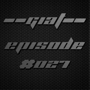 Go Into A Trance (GIAT) Weekly Mix #027