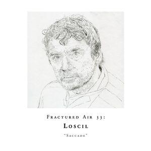 Fractured Air 33: Saccade (A Mixtape by Loscil)